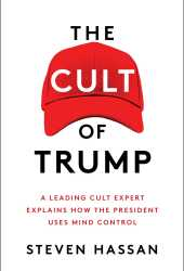 The Cult of Trump: A Leading Cult Expert Explains How the President Uses Mind Control Book