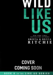 Wild Like Us (Like Us, #8) Book by Krista Ritchie