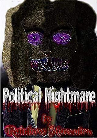 Political Nightmare by Rainbow Maccabre