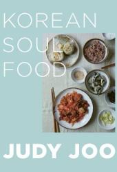 Judy Joo's Korean Soul Food: Authentic dishes and modern twists Book