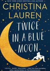 Twice in a Blue Moon Book by Christina Lauren
