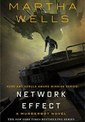 Network Effect (The Murderbot Diaries, #5) Book by Martha Wells