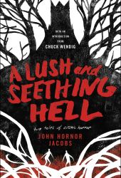A Lush and Seething Hell: Two Tales of Cosmic Horror Book