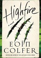 Highfire Book by Eoin Colfer
