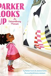 Parker Looks Up: An Extraordinary Moment Book