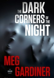 The Dark Corners of the Night (UNSUB, #3) Book by Meg Gardiner