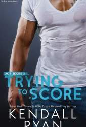 Trying to Score (Hot Jocks, #3) Book