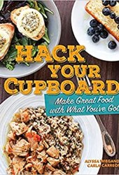 Hack Your Cupboard: How to Make the Best of Every Kitchen (No Matter How Small) Book