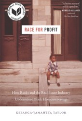 Race for Profit: How Banks and the Real Estate Industry Undermined Black Homeownership Book