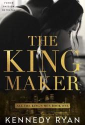 The Kingmaker (All the King's Men Duet #1) Book