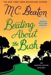Beating About the Bush (Agatha Raisin, #30) Pdf Book