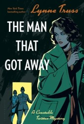 The Man That Got Away (Constable Twitten #2) Book