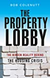 The Property Lobby: The Hidden Reality behind the Housing Crisis