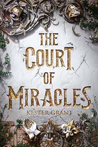 The Court of Miracles (Court of Miracles, #1) by Kester Grant  fantasy books