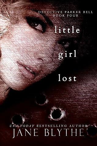 Little Girl Lost (Detective Parker Bell #4)