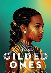 The Gilded Ones (Deathless, #1) Book by Namina Forna