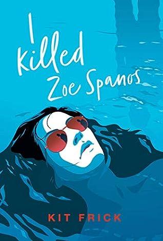 I Killed Zoe Spanos Cover