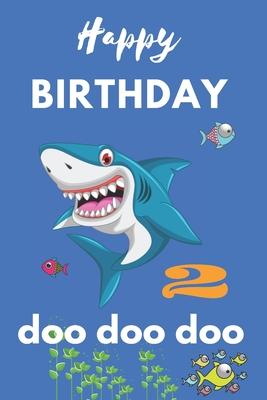 Happy Birthday Shark Shark Doo Doo Journal To Write In For 2 Year Old Boys