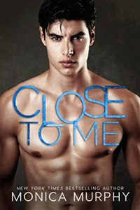 Fresh Fridays: Close to Me (The Callahans #1) by Monica Murphy