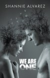We Are One by Shannie Alvarez
