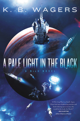A Pale Light in the Black (NeoG #1) by K.B. Wagers