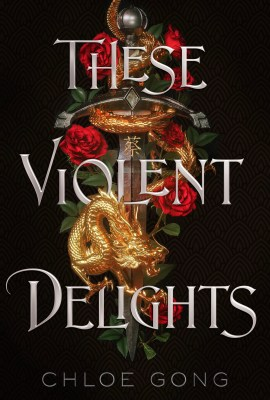 These Violent Delights Book Cover