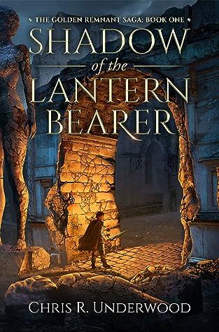 Shadow of the Lantern Bearer by Chris R. Underwood