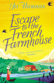 Escape to the French Farmhouse: The most refreshing, feel-good story of the summer