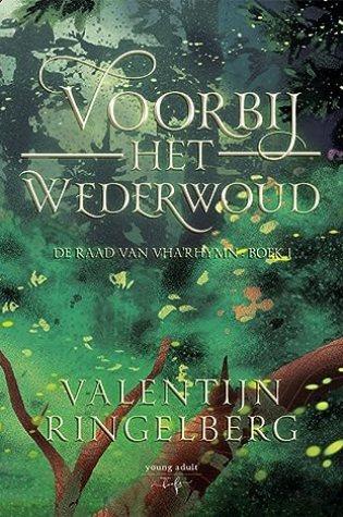 Voorbij het Wederwoud (De Raad van Vha'Rymn #1) – Valentijn Ringelberg