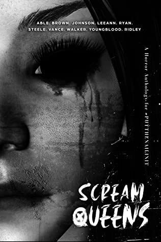 Scream Queens: A Horror Anthology for Put The Nail In It