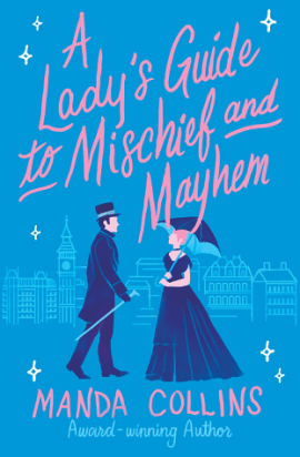 A Lady's Guide to Mischief and Mayhem (A Lady's Guide, #1)