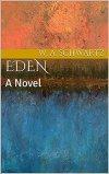 EDEN by W.A. Schwartz
