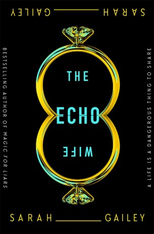 The Echo Wife by Sarah Gailey