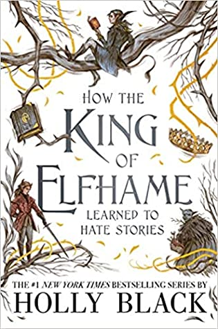 How the King of Elfhame Learned to Hate Stories Cover