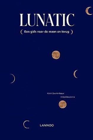 Lunatic: De praktische gids naar de maan en terug – K. Swartenbroux & W. Bouchrika