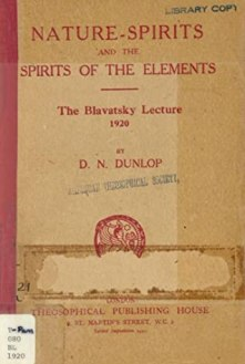 Nature Spirits and the Spirits of the Elements by D.N. Dunlop