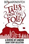 Tales from the Folly: A Rivers of London Short Story Collection (Rivers of London #1.5, 1.6, 4.6, 5.65, 6.5)