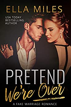 Spin-off Saturdays: Pretend We're Over by Ella Miles
