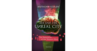 "Read An Excerpt from Anthony Esolen's ""Sex and the Unreal City: The Demolition of the Western Mind"""