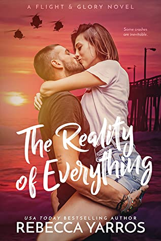 Recensie: The reality of everything ( Flight & Glory #5 ) van Rebecca Yarros