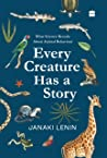 Every Creature Has a Story: What Science Reveals about Animal Behaviour