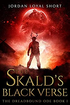 The Skald's Black Verse by Jordan Loyal Short