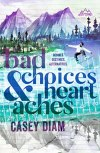 Bad Choices and Heartaches by Casey Diam