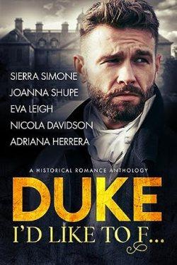 Duke I'd Like To F- A Historical Romance Anthology cover Sierra Simone Joanna Shupe Eva Leigh Nicola Davidson Adirana Herrera