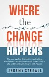 Where the Change Happens by Jeremy Stegall