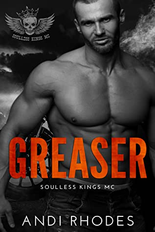 Greaser (Soulless Kings MC, #4)
