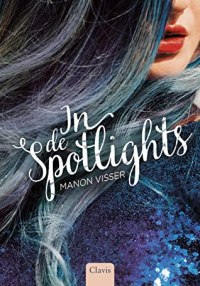 In de spotlights by Manon Visser
