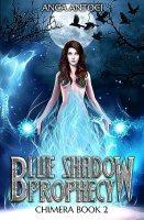 Blue Shadow Prophecy (Chimera, #2)