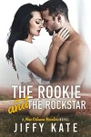 The Rookie and The Rockstar by Jiffy Kate