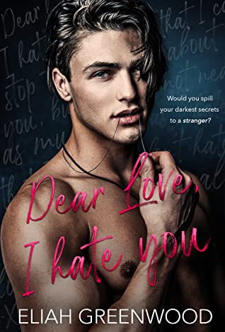 Recensie: Dear Love, I hate you van Eliah Greenwood